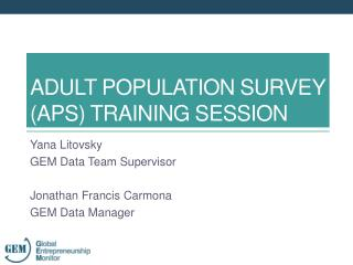 ADULT POPULATION SURVEY (APS)  TRAINING SESSION