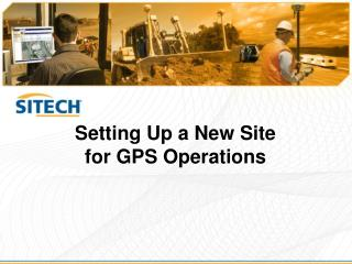 Setting Up a New Site for GPS Operations