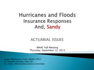 Hurricanes and Floods Insurance Responses And,  Sandy