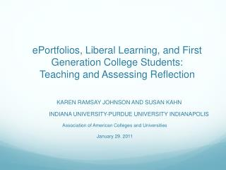 ePortfolios , Liberal Learning, and First Generation College Students:  Teaching and Assessing Reflection