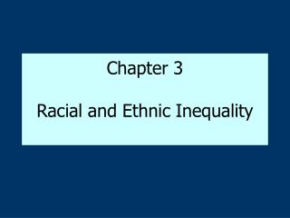 Chapter 3 Racial and Ethnic Inequality