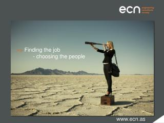 >> Finding the job -  choosing the people