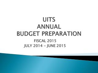 UITS  ANNUAL BUDGET PREPARATION