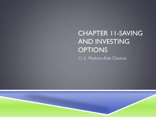 Chapter 11-saving and investing options