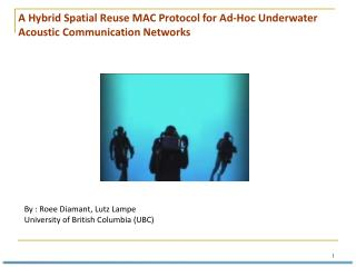 A Hybrid Spatial Reuse MAC Protocol for Ad-Hoc Underwater Acoustic Communication Networks