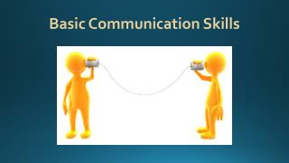 Basic Communication Skills