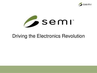 Driving the Electronics Revolution