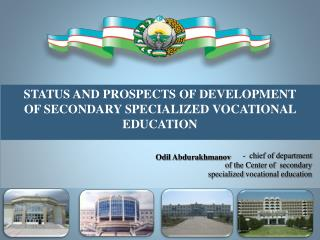 STATUS AND PROSPECTS OF DEVELOPMENT OF SECONDARY SPECIALIZED VOCATIONAL EDUCATION