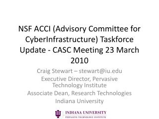 NSF ACCI (Advisory Committee for  CyberInfrastructure ) Taskforce Update - CASC Meeting 23 March 2010