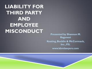 LIABILITY FOR THIRD PARTY AND EMPLOYEE MISCONDUCT