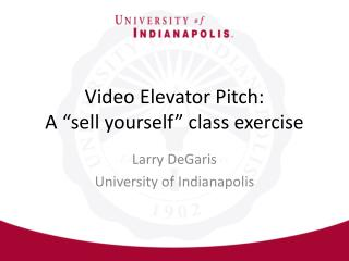 "Video Elevator Pitch: A ""sell yourself"" class exercise"