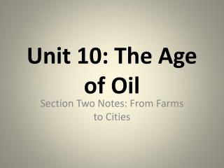 Unit 10: The Age of Oil