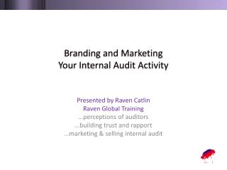 Branding and Marketing  Your Internal Audit Activity