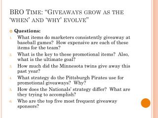 "BRO Time: ""Giveaways grow as the 'when' and 'why' evolve"""