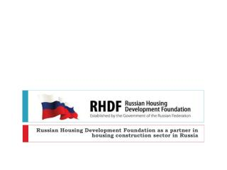 Russian Housing Development Foundation as a partner in housing construction sector in Russia