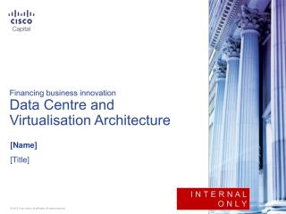 Financing business innovation Data  Centre  and  Virtualisation  Architecture
