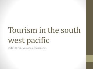 Tourism in the south west pacific