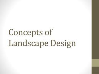 Concepts of Landscape Design
