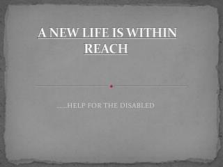 A NEW LIFE IS WITHIN REACH