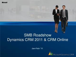 SMB Roadshow Dynamics CRM 2011 & CRM Online