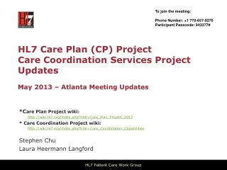 HL7 Care Plan (CP) Project Care Coordination Services Project Updates May 2013 – Atlanta Meeting Updates