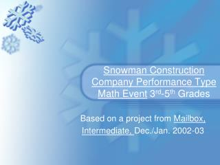 Snowman Construction Company Performance Type Math Event  3 rd -5 th  Grades