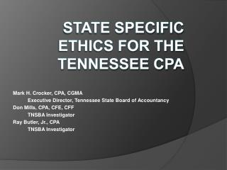 State Specific Ethics for the Tennessee CPA State Specific  Ethics  for the Tennessee CPA