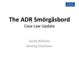The ADR Smörgåsbord Case Law Update