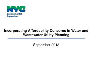 Incorporating Affordability  Concerns in  Water and Wastewater Utility  Planning September 2013