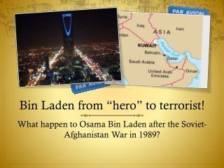 "Bin Laden from ""hero"" to terrorist!"