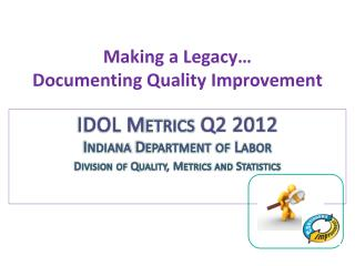 Making a Legacy… Documenting Quality Improvement