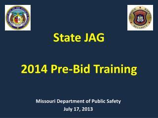 State JAG 2014 Pre-Bid Training