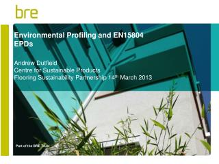 Environmental Profiling and  EN15804 EPDs