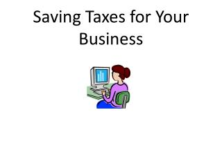 Saving Taxes for Your Business
