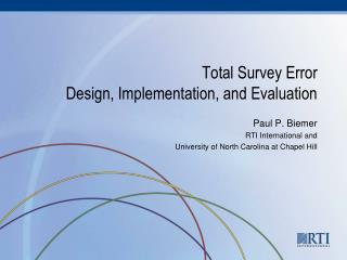 Total Survey Error Design, Implementation, and Evaluation