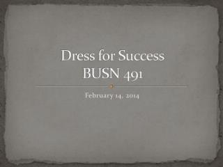 Dress for Success BUSN 491