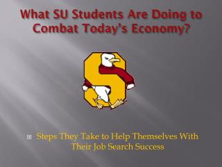 What SU Students Are Doing to Combat Today's Economy?