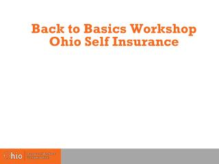 Back to Basics Workshop Ohio Self Insurance