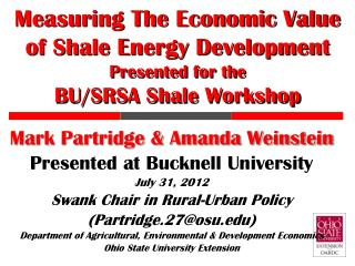 Measuring The Economic Value of Shale Energy Development Presented for the BU/SRSA Shale Workshop