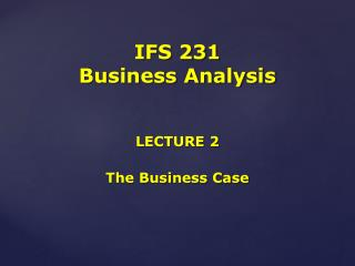 IFS 231 Business Analysis