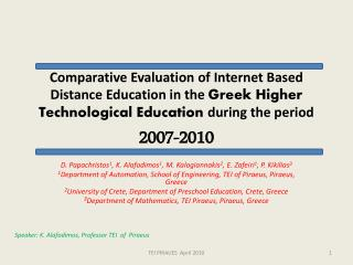 Comparative Evaluation of Internet Based Distance Education in the  Greek Higher Technological Education  during the pe