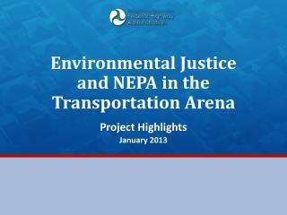 Environmental Justice  and  NEPA in the Transportation Arena