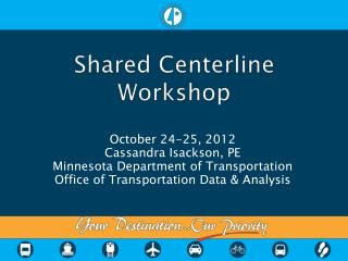 Shared Centerline Workshop