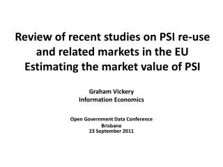 Review of recent studies on PSI re-use and related markets in the EU Estimating the market value of PSI