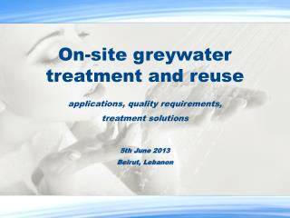 On- site greywater treatment and reuse