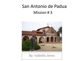 San Antonio de Padua Mission # 3