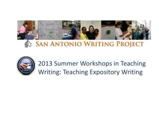 2013 Summer Workshops in Teaching Writing: Teaching Expository Writing