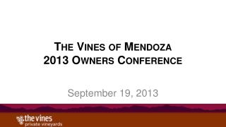 The Vines of Mendoza 2013 Owners Conference