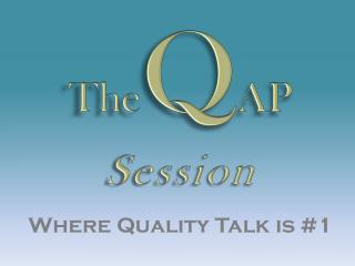 The Q AP Session