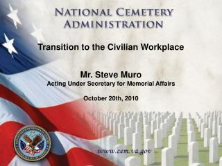 Mr. Steve Muro  Acting Under Secretary for Memorial Affairs October 20th, 2010